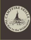 Campfire Skills - The Key to the Wilderness